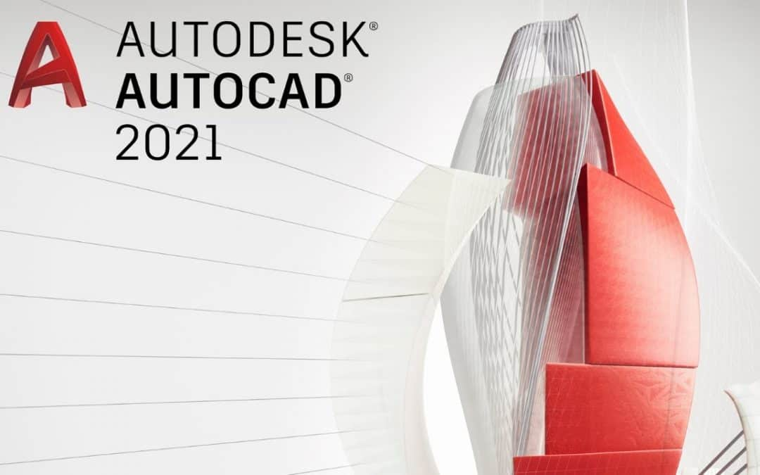 AutoCAD 2021 Is Here: Available now to all subscribers