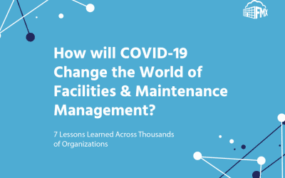 How will COVID-19 Change the World of Facilities & Maintenance Management?