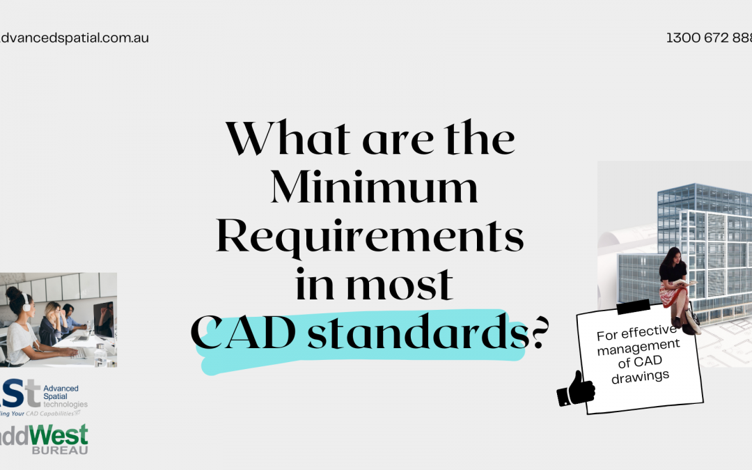 What are the  Minimum Requirements  in most CAD standards?
